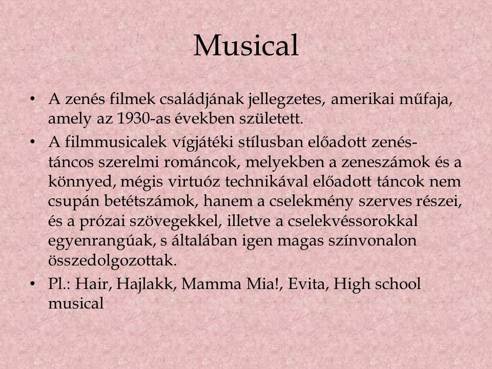 Musical A zenés filmek családjának jellegzetes, amerikai műfaja, amely az 1930-as években született. A filmmusicalek vígjátéki stílusban előadott zené
