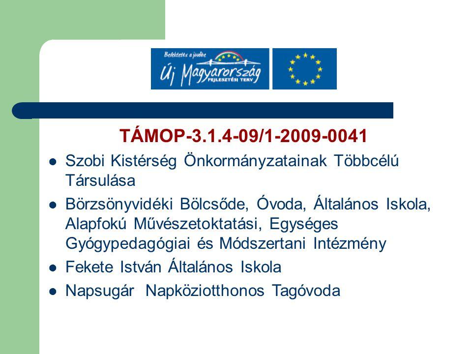 TÁMOP-3.1.4-09/1-2009-0041 Szobi Kistérség Önkormányzatainak Többcélú Társulása Börzsönyvidéki Bölcsőde, Óvoda, Általános Iskola, Alapfokú Művészetokt