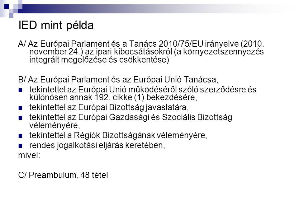 IED mint példa A/ Az Európai Parlament és a Tanács 2010/75/EU irányelve (2010.