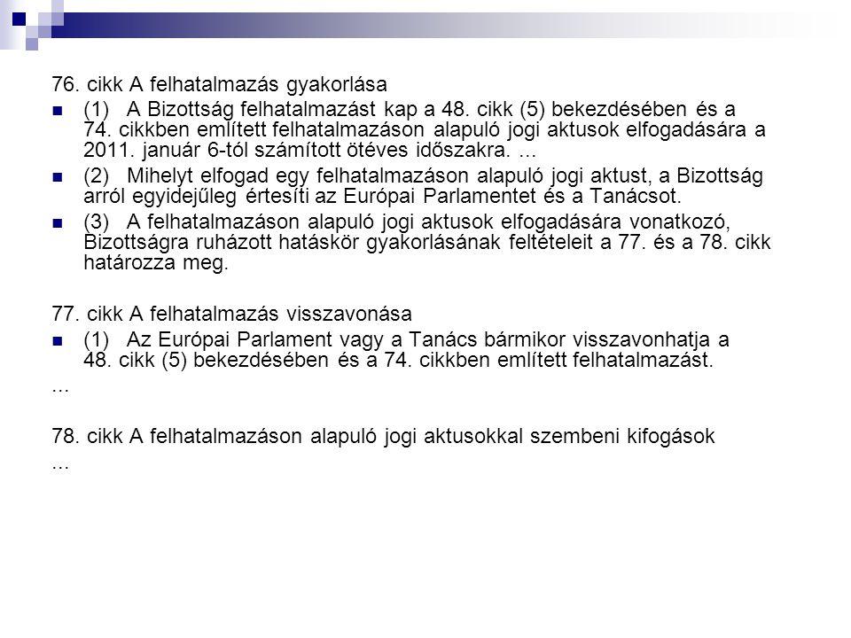 76.cikk A felhatalmazás gyakorlása (1) A Bizottság felhatalmazást kap a 48.