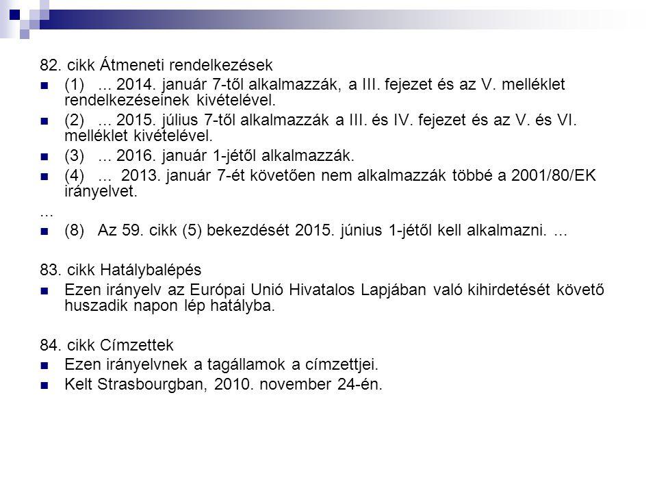 82.cikk Átmeneti rendelkezések (1)... 2014. január 7-től alkalmazzák, a III.
