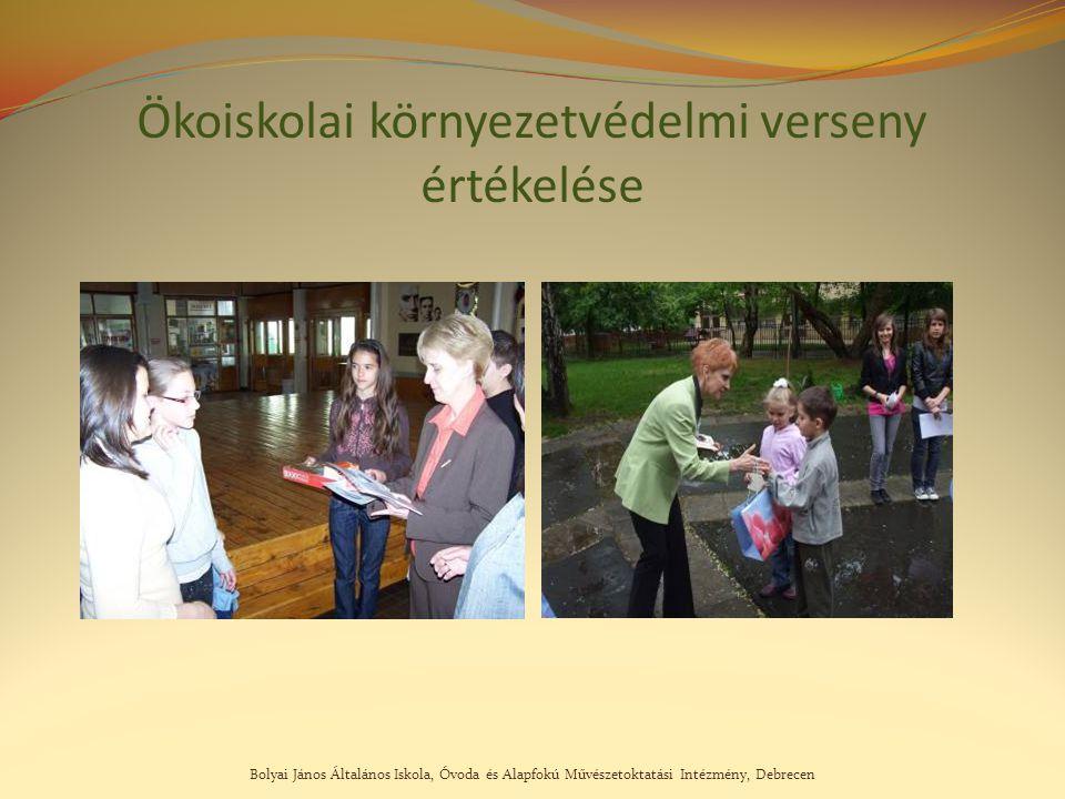 Bolyai János Általános Iskola, Óvoda és Alapfokú Művészetoktatási Intézmény, Debrecen Ökoiskolai környezetvédelmi verseny értékelése