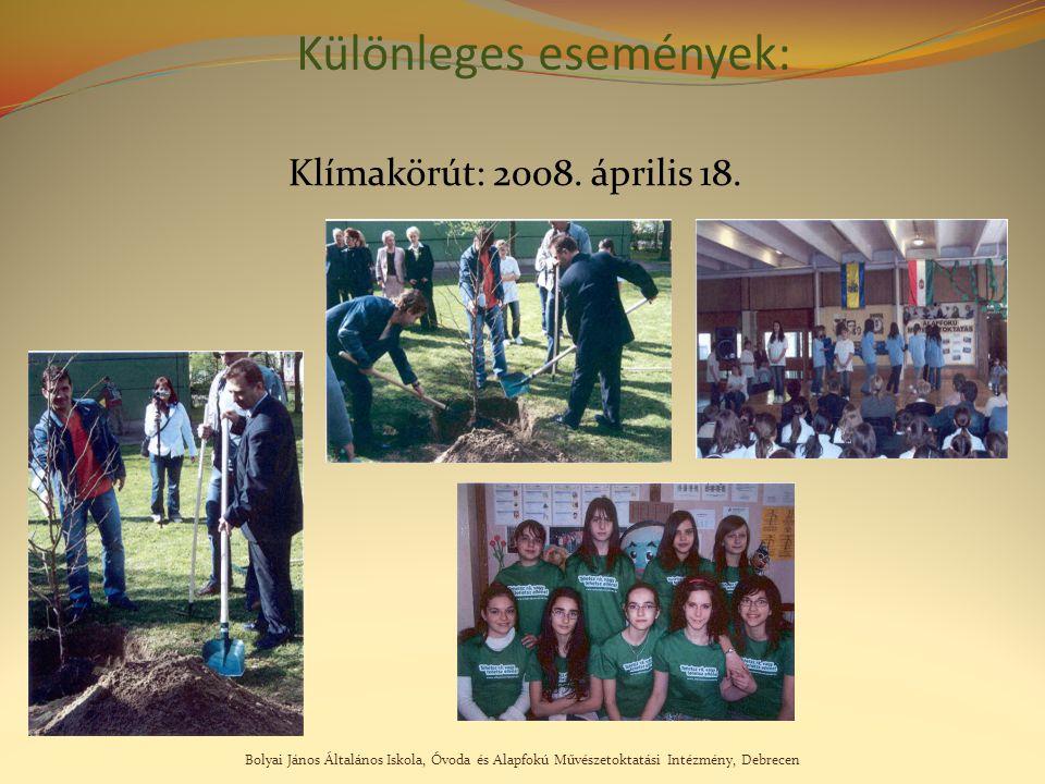 Bolyai János Általános Iskola, Óvoda és Alapfokú Művészetoktatási Intézmény, Debrecen Különleges események: Klímakörút: 2008. április 18.