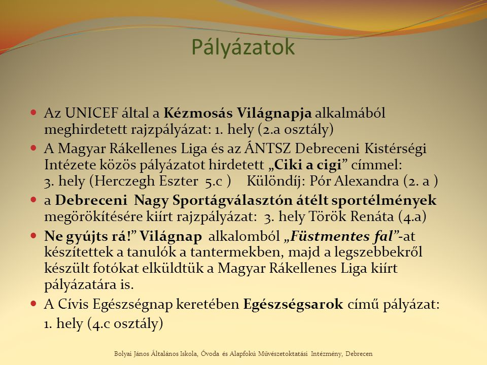 Bolyai János Általános Iskola, Óvoda és Alapfokú Művészetoktatási Intézmény, Debrecen Pályázatok Az UNICEF által a Kézmosás Világnapja alkalmából megh