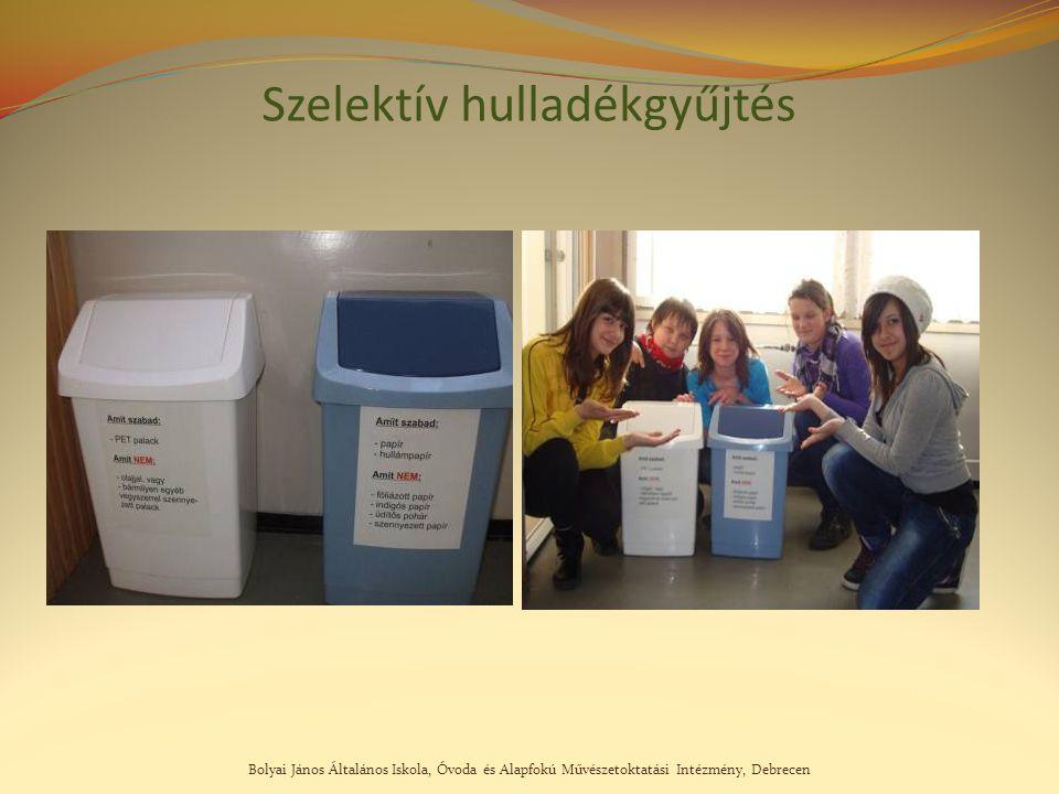 Bolyai János Általános Iskola, Óvoda és Alapfokú Művészetoktatási Intézmény, Debrecen Szelektív hulladékgyűjtés