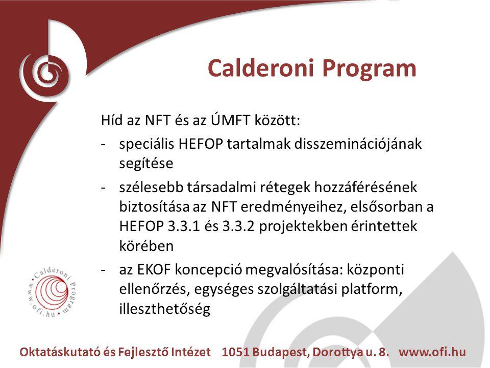 Oktatáskutató és Fejlesztő Intézet 1051 Budapest, Dorottya u. 8. www.ofi.hu Calderoni Program Híd az NFT és az ÚMFT között: -speciális HEFOP tartalmak