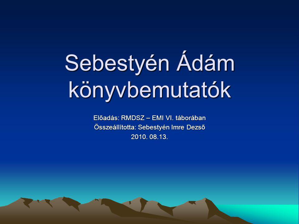 Sebestyén Ádám könyvbemutatók Előadás: RMDSZ – EMI VI.