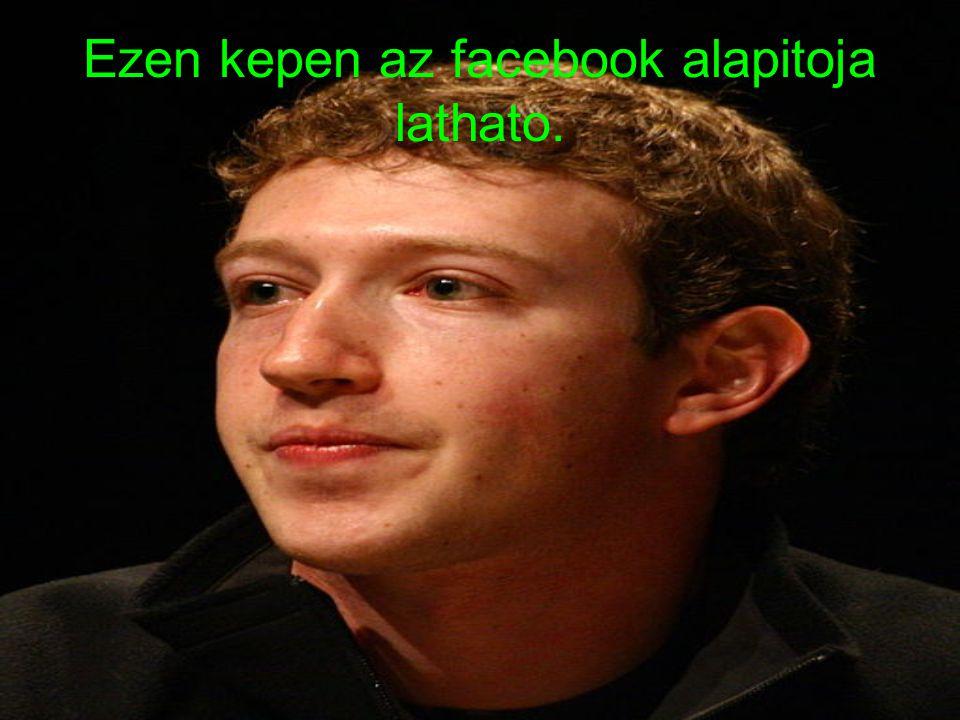 Ezen kepen az facebook alapitoja lathato.