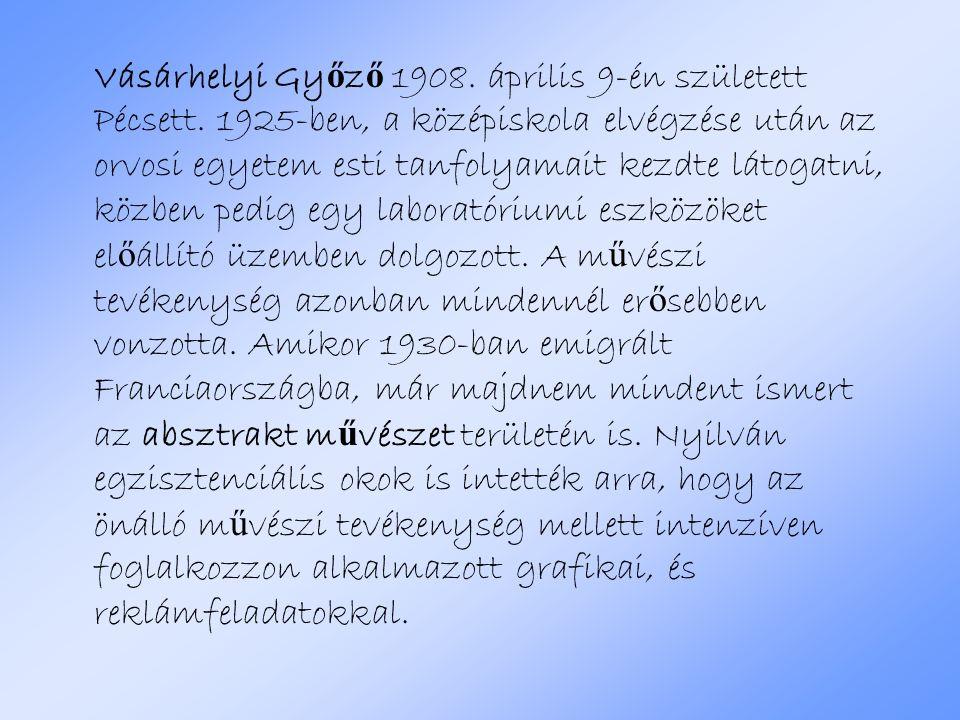 Vásárhelyi Gy ő z ő 1908.április 9-én született Pécsett.