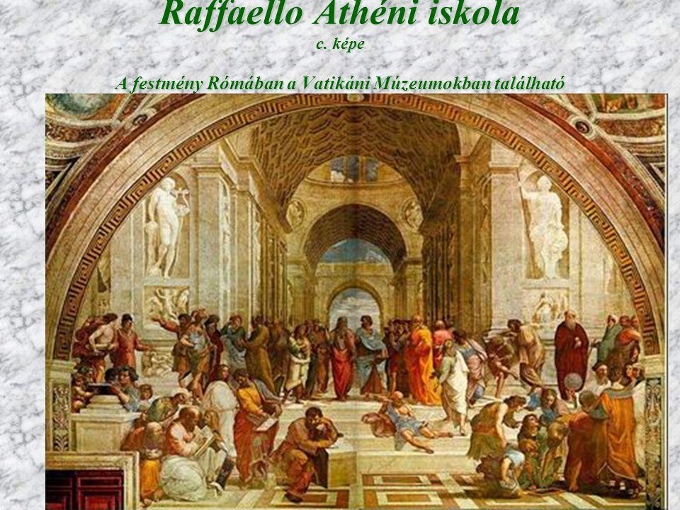 8 Raffaello Athéni iskola c. képe A festmény Rómában a Vatikáni Múzeumokban található