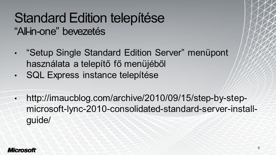 """Standard Edition telepítése """"All-in-one"""" bevezetés """"Setup Single Standard Edition Server"""" menüpont használata a telepítő fő menüjéből SQL Express inst"""