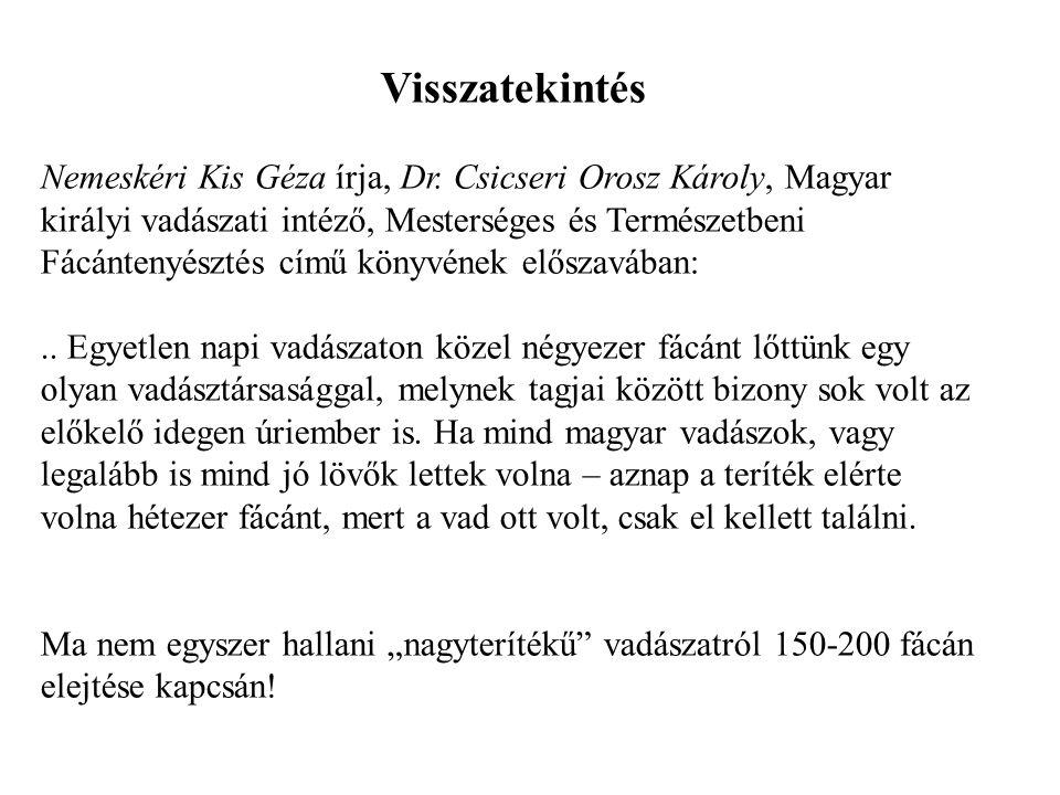 Visszatekintés Nemeskéri Kis Géza írja, Dr. Csicseri Orosz Károly, Magyar királyi vadászati intéző, Mesterséges és Természetbeni Fácántenyésztés című