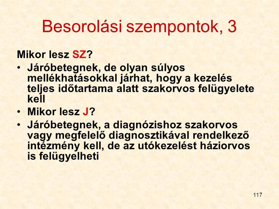 116 Besorolási szempontok, 2 Mikor lesz KP (H, U…)? Külön jogszabály szerinti kábítószer-listán (K1, K2) vagy pszichotróp-listán (P2) helytelen alkalm