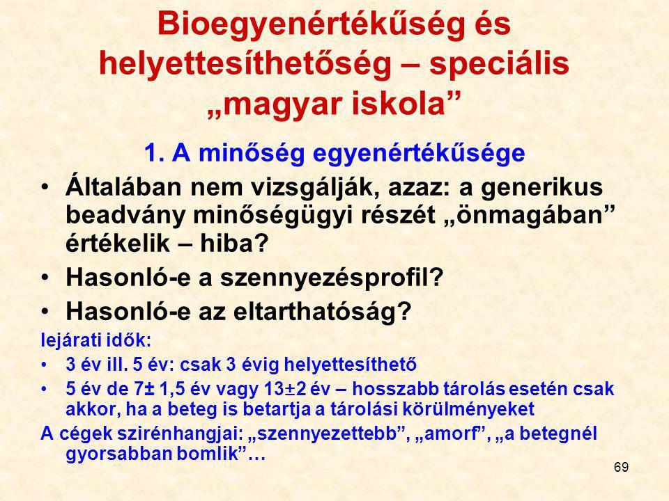 """68 Bioegyenértékűség és helyettesíthetőség – speciális """"magyar iskola"""" Nem egészen azonos! Lehet, hogy mindkét szer """"megfelel"""" a forgalomba hozatali e"""
