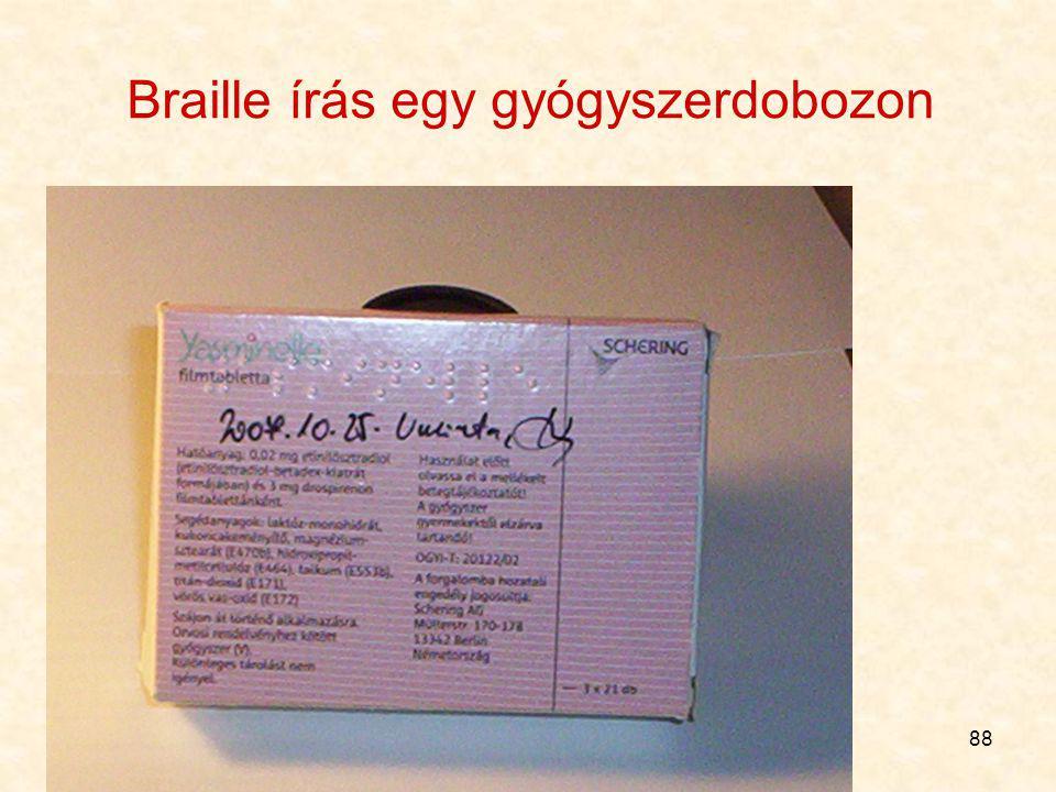 87 Braille A külső csomagoláson – ha nincs, a közvetlenen – Braille írással fel kell tüntetni: gyógyszernév hatáserősség (ha több is van!)