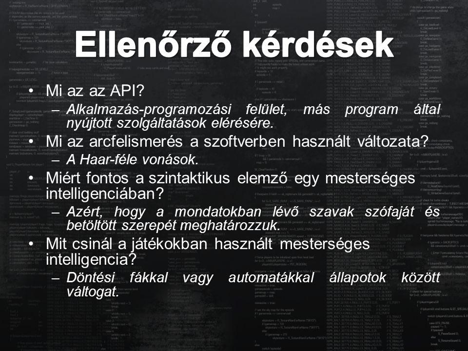 Mi az az API? –Alkalmazás-programozási felület, más program által nyújtott szolgáltatások elérésére. Mi az arcfelismerés a szoftverben használt változ