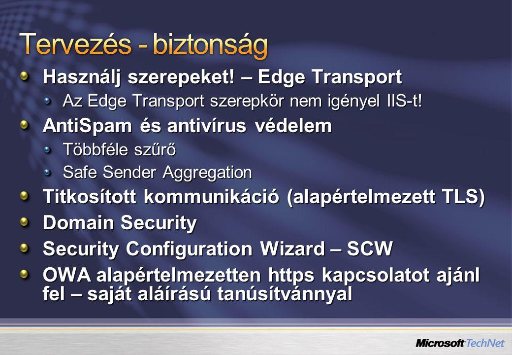 Használj szerepeket.– Edge Transport Az Edge Transport szerepkör nem igényel IIS-t.