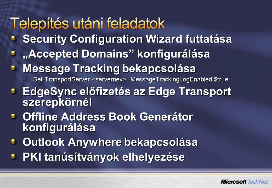 """Security Configuration Wizard futtatása """"Accepted Domains konfigurálása Message Tracking bekapcsolása Set-TransportServer -MessageTrackingLogEnabled:$true EdgeSync előfizetés az Edge Transport szerepkörnél Offline Address Book Generátor konfigurálása Outlook Anywhere bekapcsolása PKI tanúsítványok elhelyezése"""