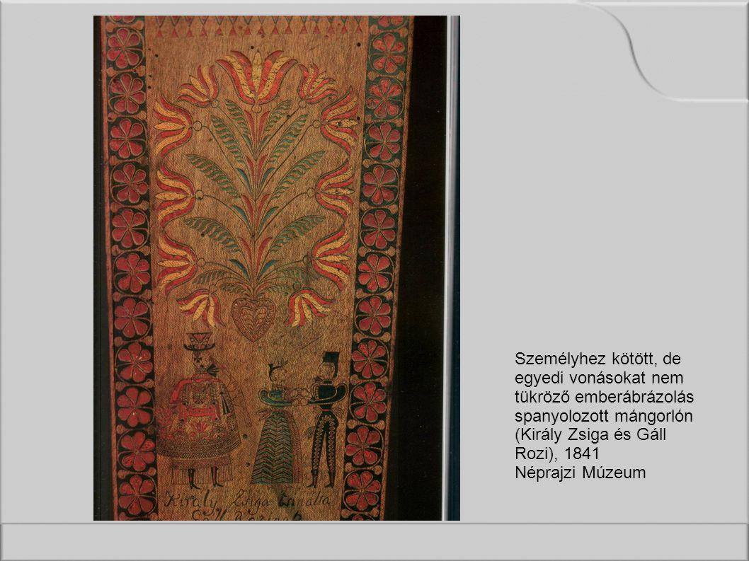 Személyhez kötött, de egyedi vonásokat nem tükröző emberábrázolás spanyolozott mángorlón (Király Zsiga és Gáll Rozi), 1841 Néprajzi Múzeum