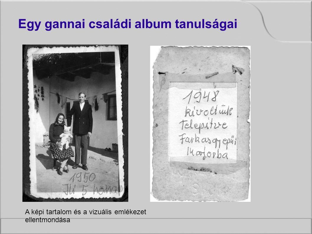 A képi tartalom és a vizuális emlékezet ellentmondása Egy gannai családi album tanulságai