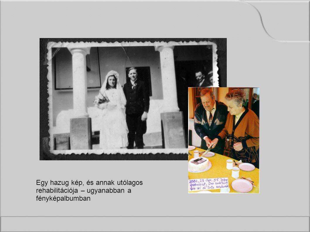 Egy hazug kép, és annak utólagos rehabilitációja – ugyanabban a fényképalbumban