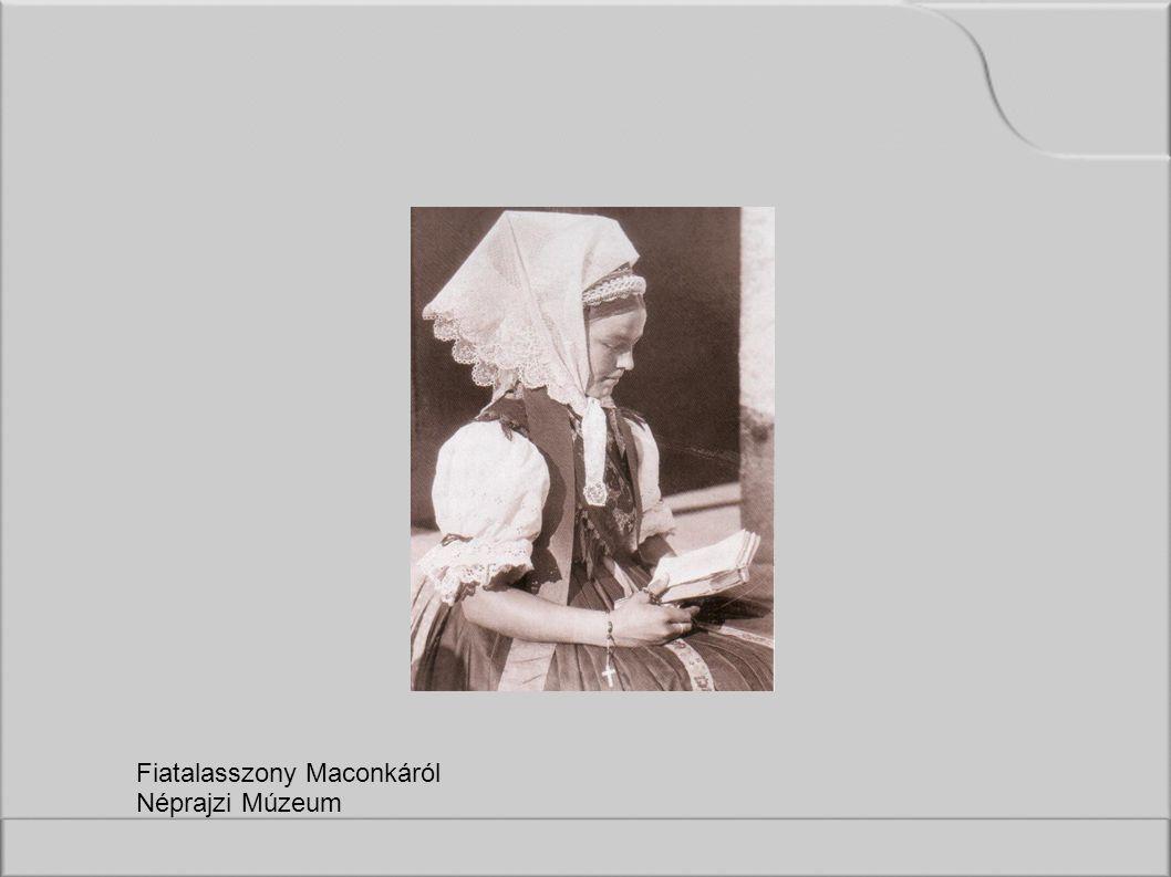 Fiatalasszony Maconkáról Néprajzi Múzeum