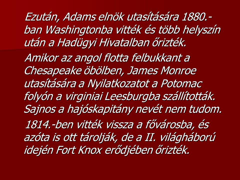 A Függetlenségi Nyilatkozat története: A Függetlenségi Nyilatkozat története: A Nyilatkozat végső szövegét John Adams és Thomas Jefferson fogalmazta m