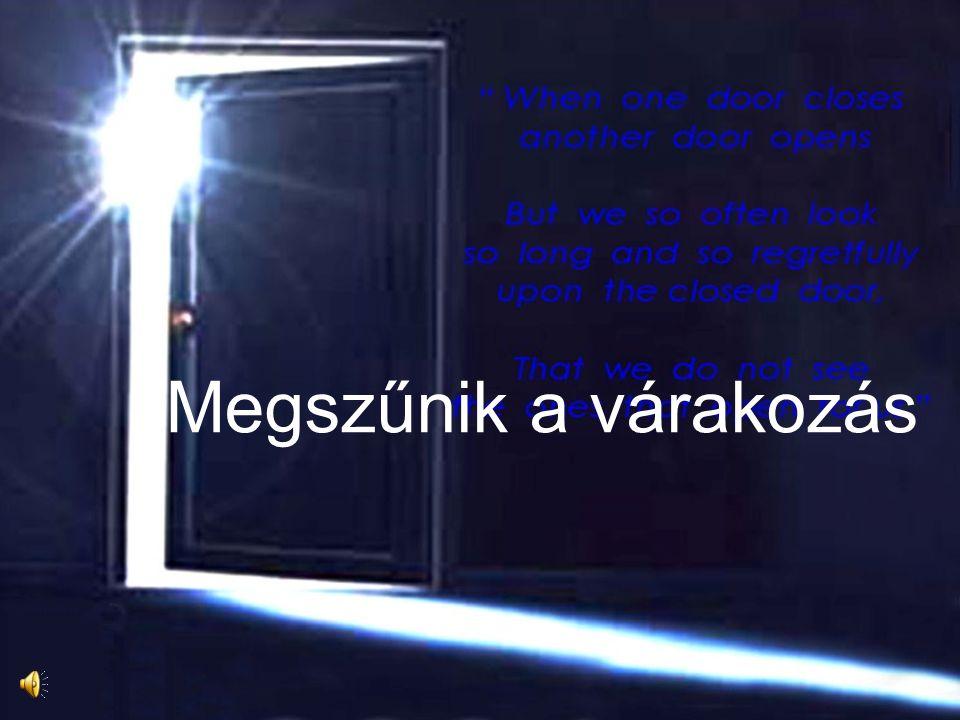 Vártam, hogy kinyíljon az ajtó, Az ajtó, amin beléphetek.