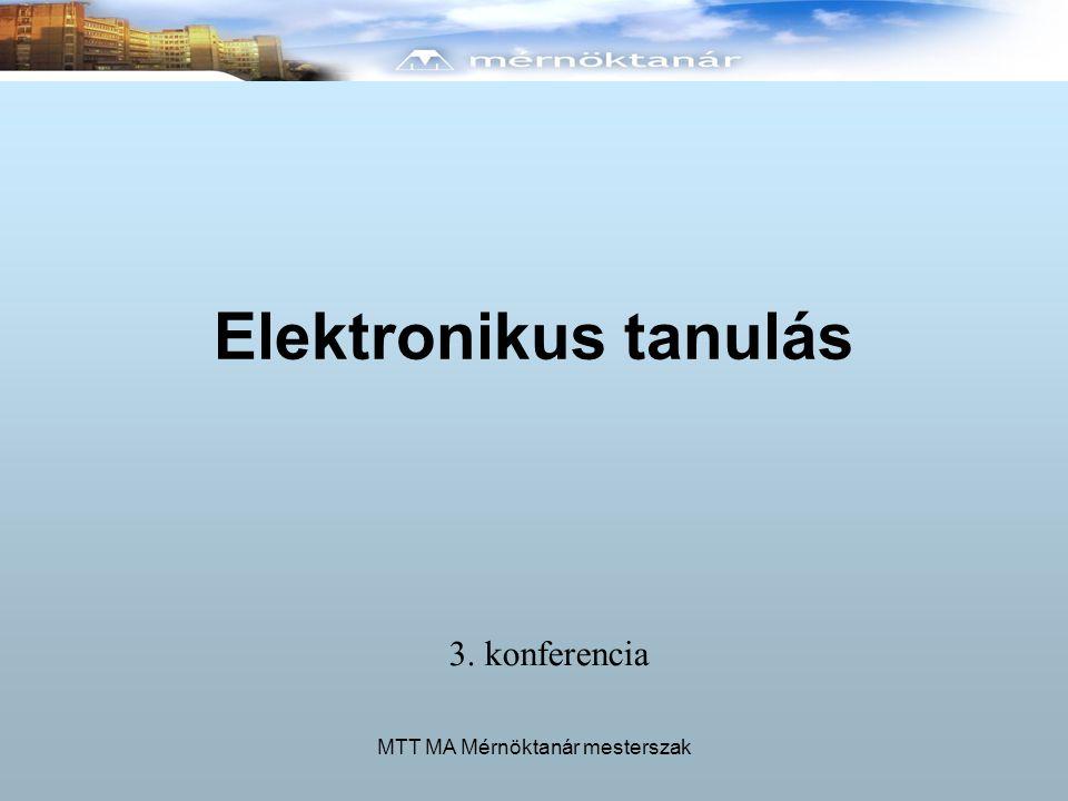 MTT MA Mérnöktanár mesterszak Elektronikus tanulás 3. konferencia