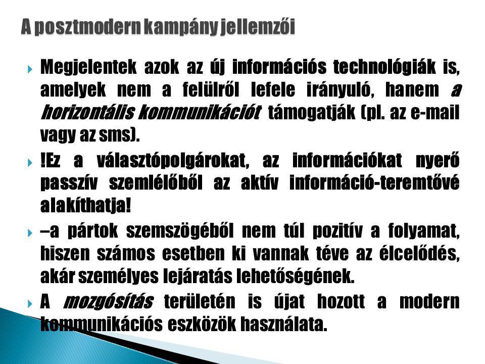  Megjelentek azok az új információs technológiák is, amelyek nem a felülről lefele irányuló, hanem a horizontális kommunikációt támogatják (pl.