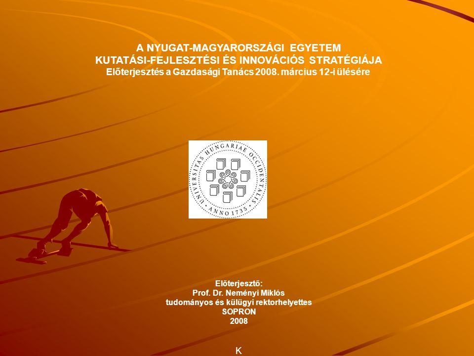 PRIORITÁS Primus inter pares Kutató egyetemmé válás, a kutató egyetemmel szemben támasztott követelmények teljesítése.