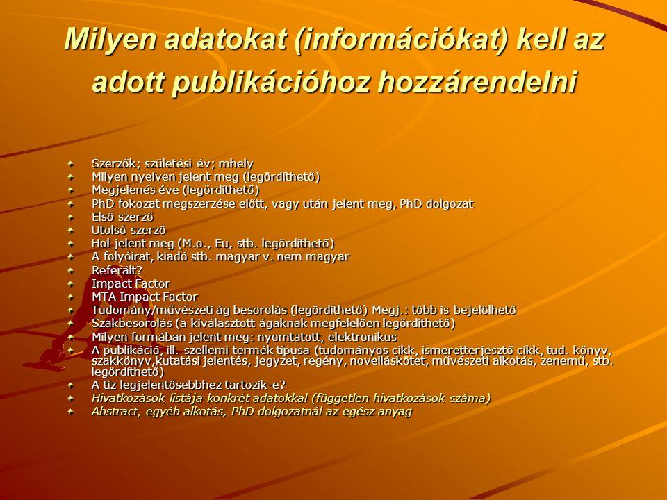 Fejléc (bibliográfia – nem statisztikai feldolgozása – adatok, pl.) 1.Szerző(k) (év): cím, folyóirat, Vol.