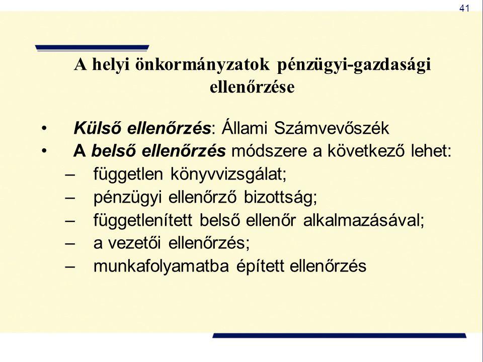 41 Külső ellenőrzés: Állami Számvevőszék A belső ellenőrzés módszere a következő lehet: –független könyvvizsgálat; –pénzügyi ellenőrző bizottság; –füg