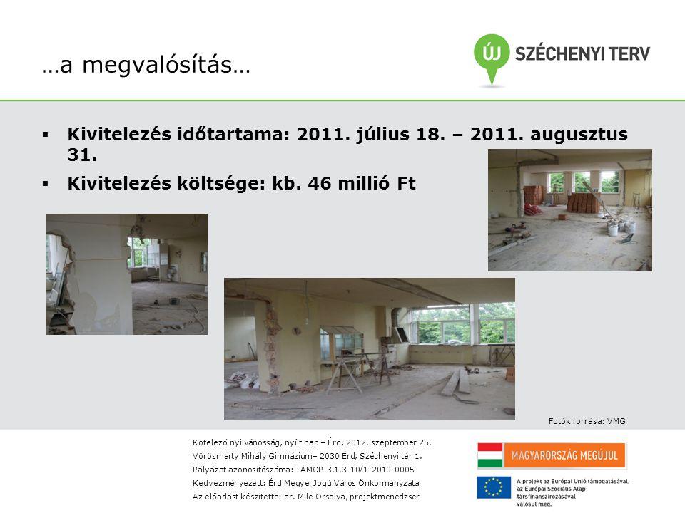 …a megvalósítás…  Kivitelezés időtartama: 2011. július 18.