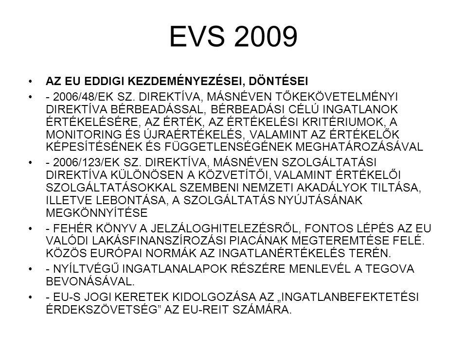 EVS 2009 EVA 1 ÉRTÉKELÉS PÉNZÜGYI BESZÁMOLÓK CÉLJÁRA IAS = INTERNACIONAL ACCOUNTING STANDARDS NEMZETKÖZI SZÁMVITELI SZABVÁNYOK, MÍG A PÉNZÜGYI SZABVÁNYOK AZ IFRS.
