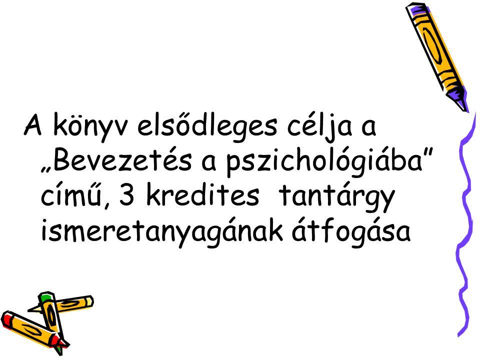 IV.A MEGISMERÉSI FOLYA- MATOK ALAPJELENSÉGEI 1.Észlelési folyamatok (Dúll Andrea, 1 ív) 2.