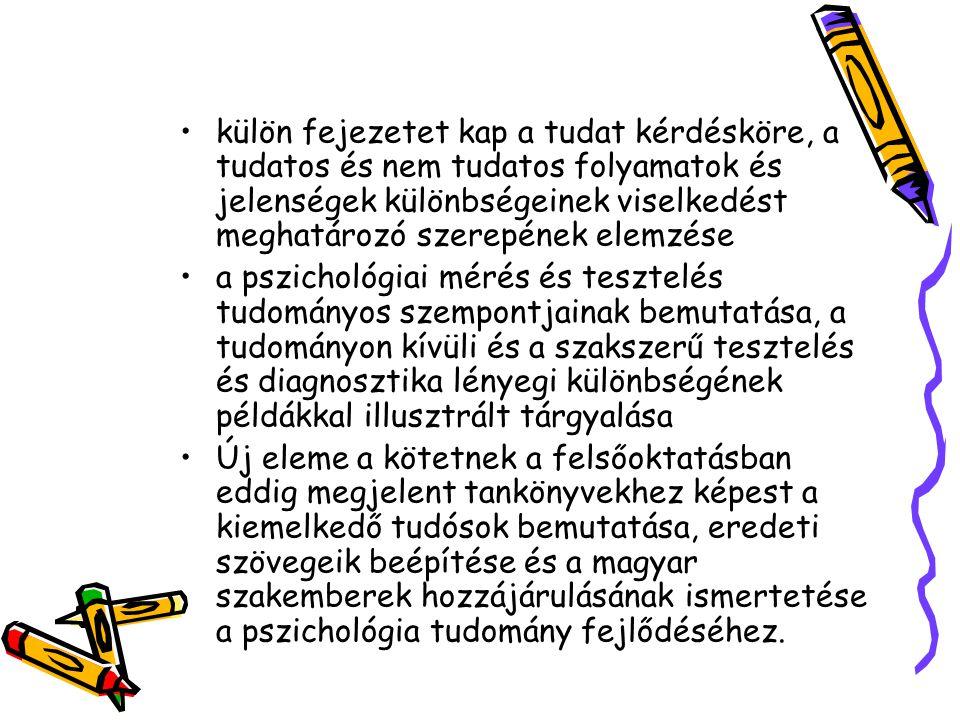 I.BEVEZETÉS A MODERN LÉLEKTAN TÖRTÉNETÉHEZ II. A PSZICHOLÓGIA MÓDSZEREI III.