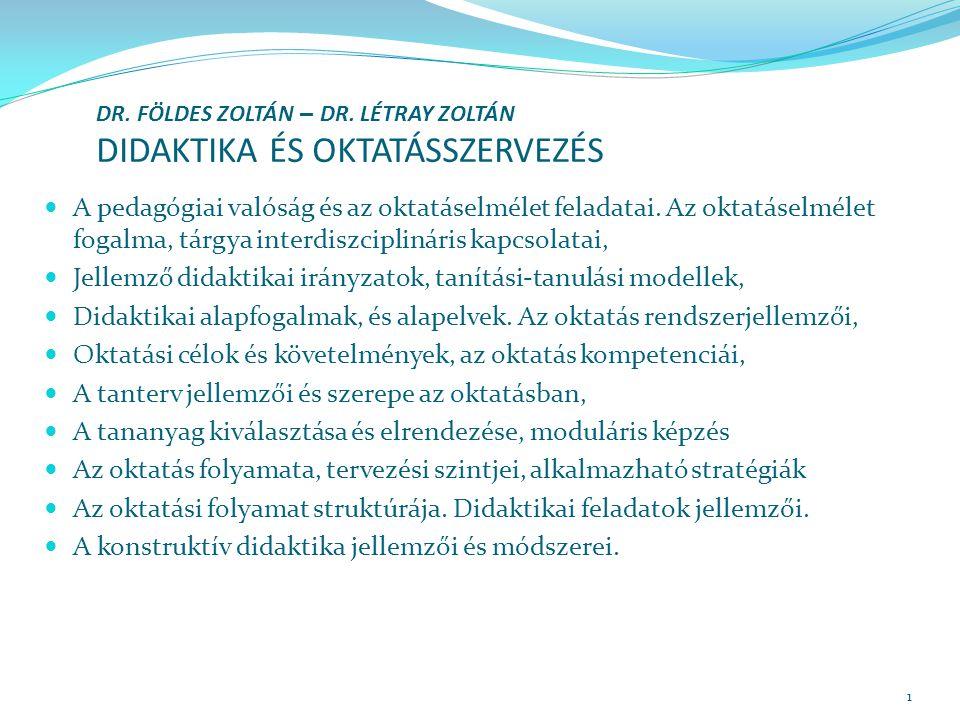 1 DR. FÖLDES ZOLTÁN – DR. LÉTRAY ZOLTÁN DIDAKTIKA ÉS OKTATÁSSZERVEZÉS A pedagógiai valóság és az oktatáselmélet feladatai. Az oktatáselmélet fogalma,