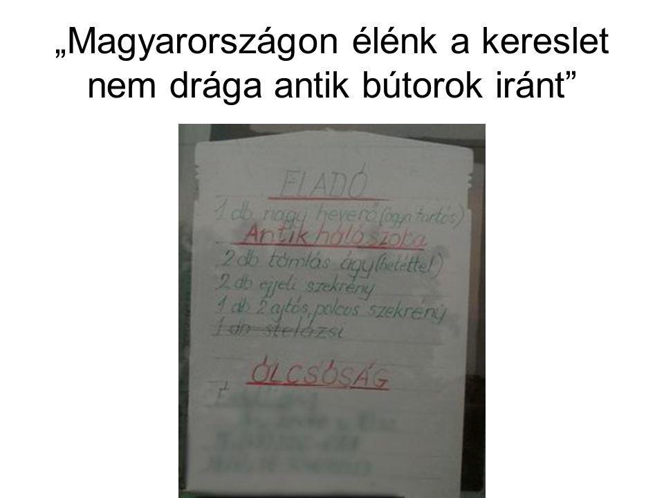 """""""Magyarországon élénk a kereslet nem drága antik bútorok iránt"""""""