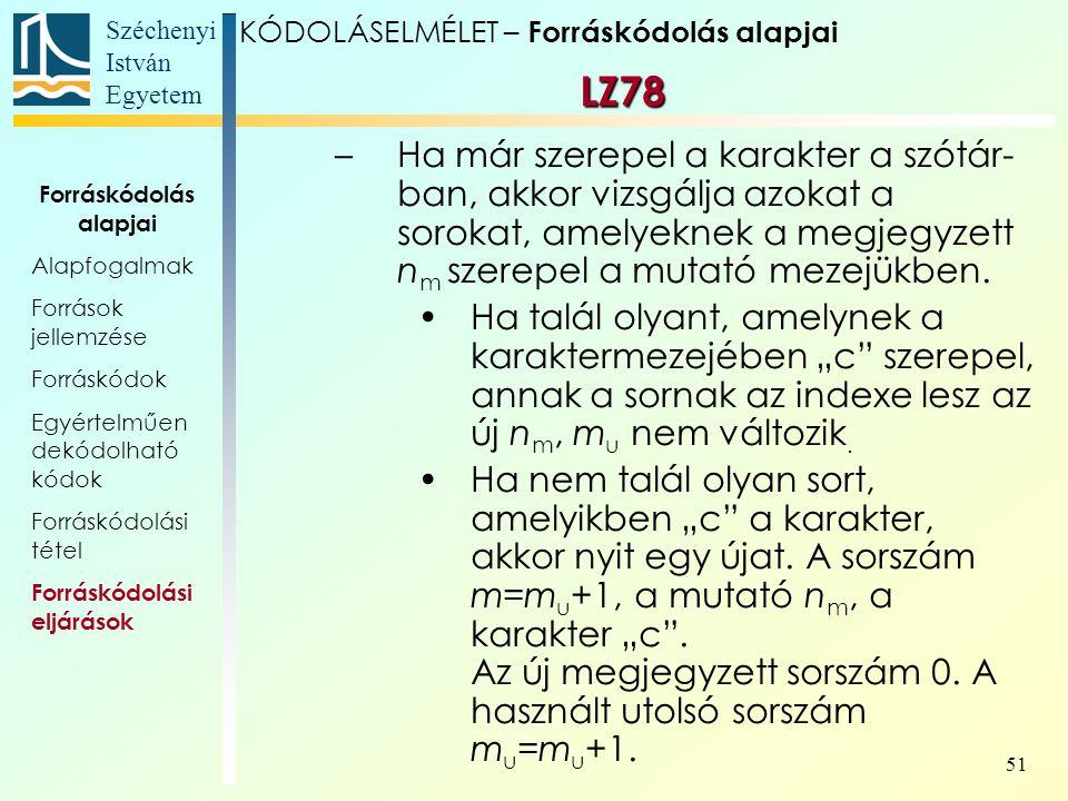 Széchenyi István Egyetem 51 –Ha már szerepel a karakter a szótár- ban, akkor vizsgálja azokat a sorokat, amelyeknek a megjegyzett n m szerepel a mutat