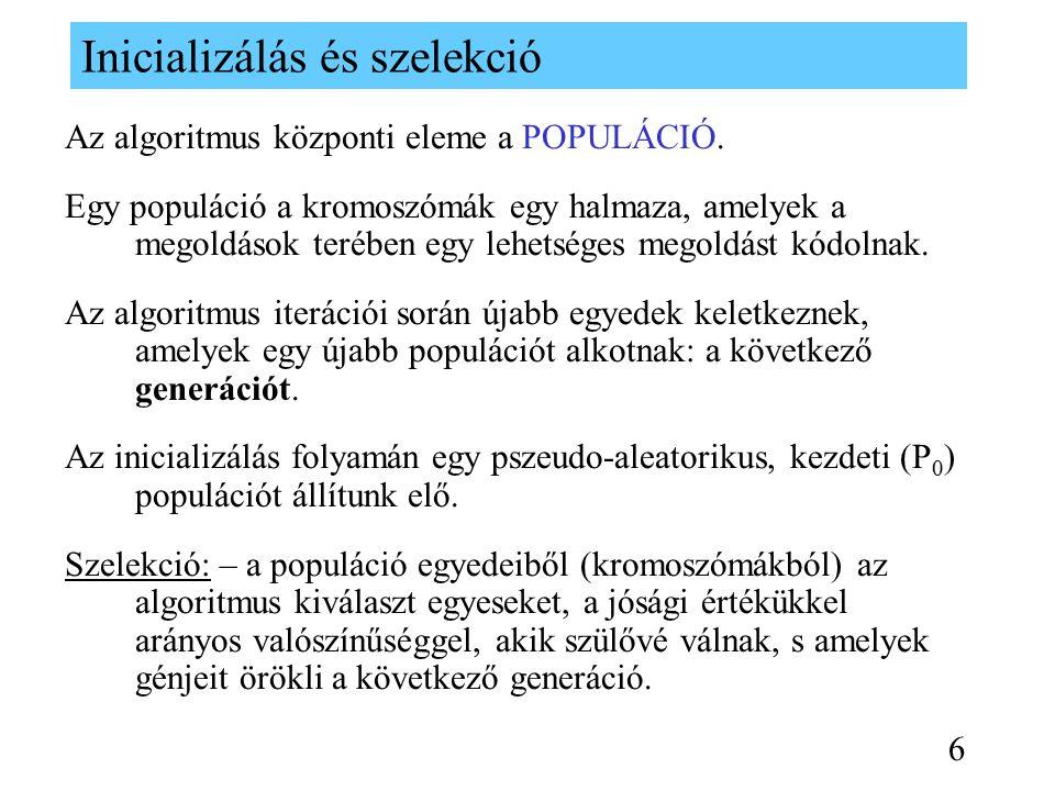 Inicializálás és szelekció Az algoritmus központi eleme a POPULÁCIÓ.