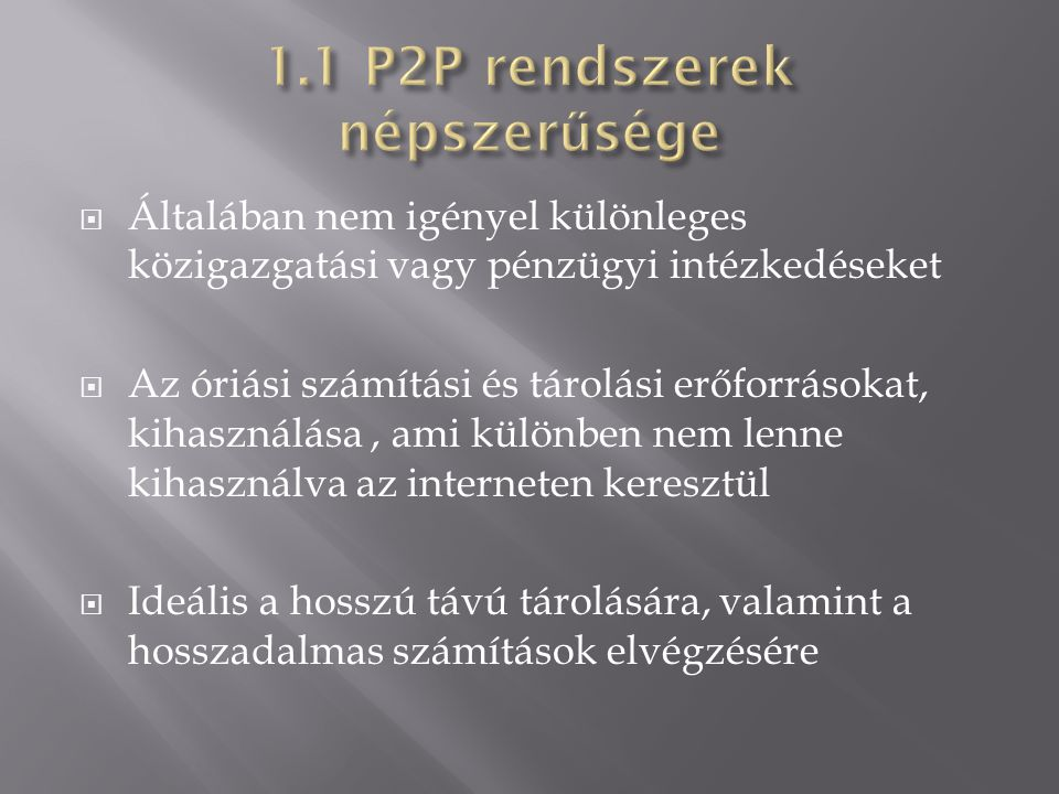  P2P szerviz: - PAST storage facility - SCRIBE event notification facility