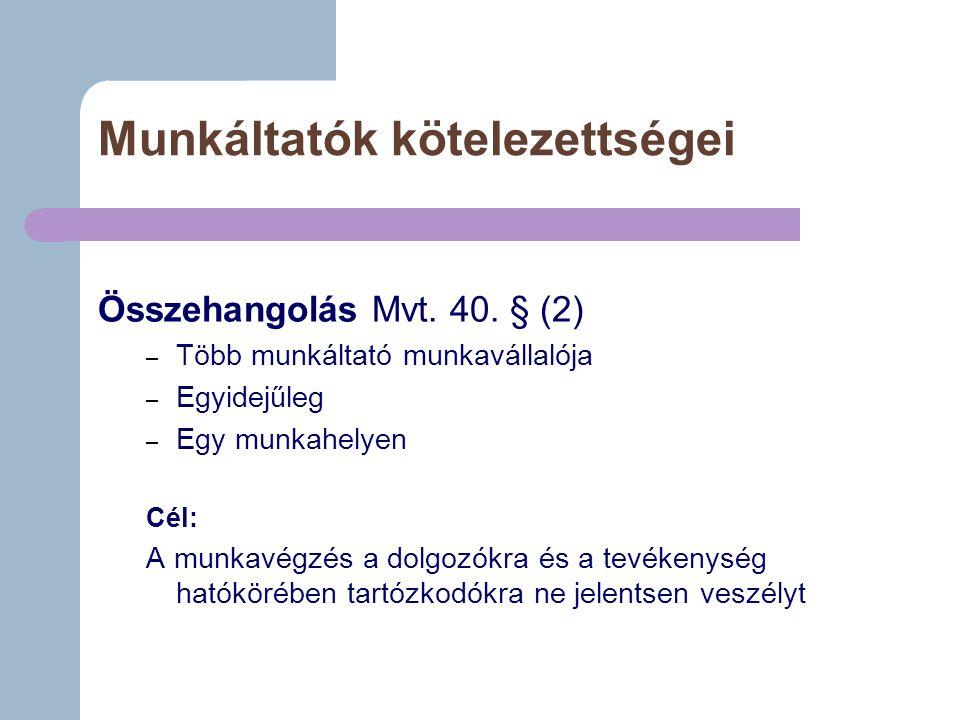 Munkáltatók kötelezettségei Összehangolás Mvt.40.
