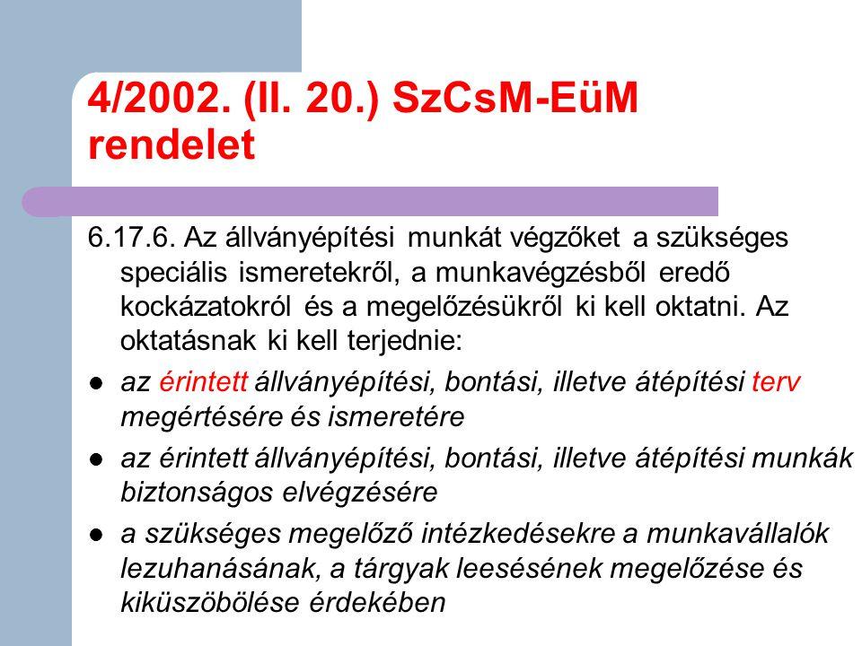 4/2002.(II. 20.) SzCsM-EüM rendelet 6.17.6.