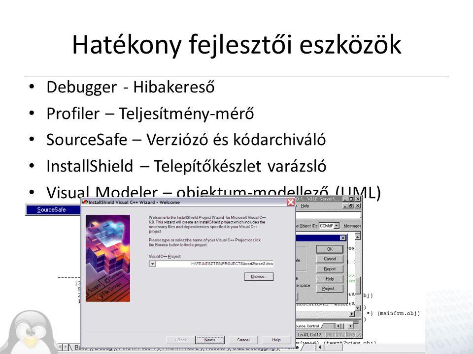 Hatékony fejlesztői eszközök Debugger - Hibakereső Profiler – Teljesítmény-mérő SourceSafe – Verziózó és kódarchiváló InstallShield – Telepítőkészlet varázsló Visual Modeler – objektum-modellező (UML)