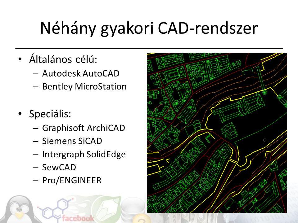 Néhány gyakori CAD-rendszer Általános célú: – Autodesk AutoCAD – Bentley MicroStation Speciális: – Graphisoft ArchiCAD – Siemens SiCAD – Intergraph SolidEdge – SewCAD – Pro/ENGINEER
