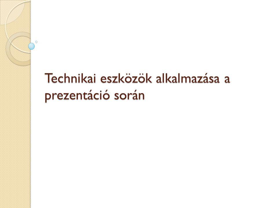 Technikai eszközök alkalmazása a prezentáció során