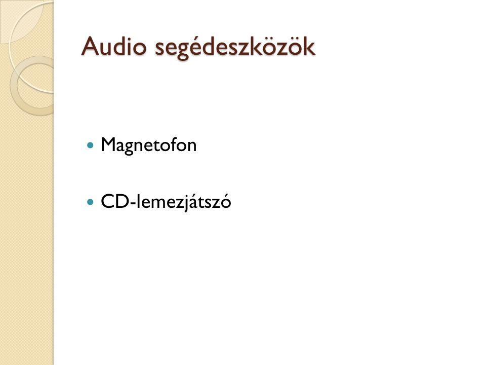 Audio segédeszközök Magnetofon CD-lemezjátszó