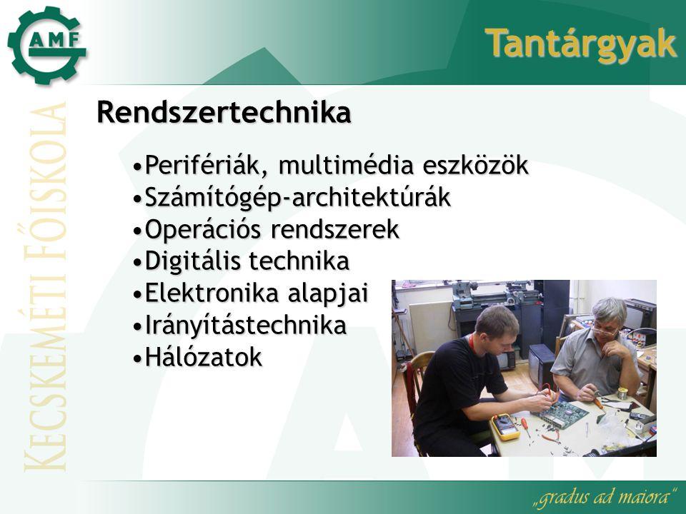 Tantárgyak Rendszertechnika Perifériák, multimédia eszközökPerifériák, multimédia eszközök Számítógép-architektúrákSzámítógép-architektúrák Operációs