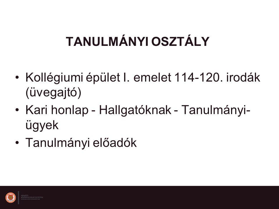 TANULMÁNYI OSZTÁLY Kollégiumi épület I.emelet 114-120.